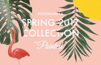 Poolhouse LA Spring 2017 Collection